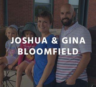 Josh & Gina Bloomfield